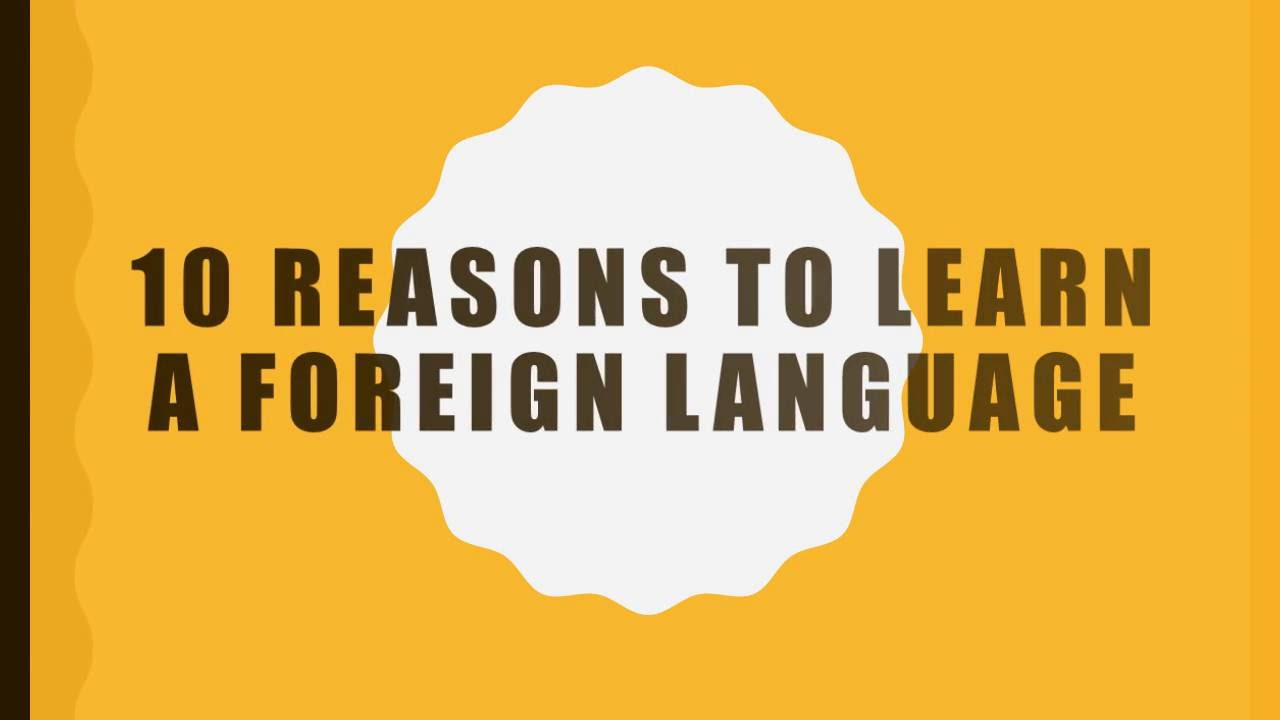 reason for learning foreign language essay Learning a foreign language may 29, 2016 june 6, 2016 ~ abewong some people say that the only reason for learning a foreign language is in order to travel to or work in a foreign country.