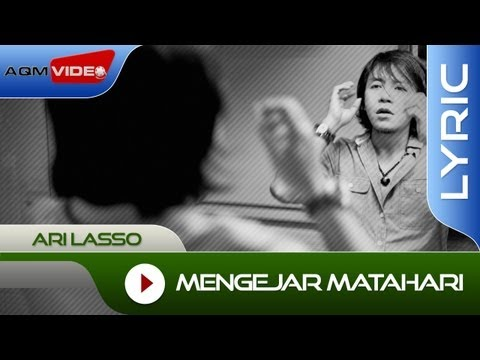 Ari Lasso - Mengejar Matahari | Official Lyric Video