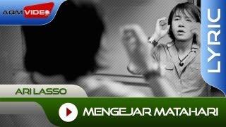 Ari Lasso - Mengejar Matahari | Official Lyric Video