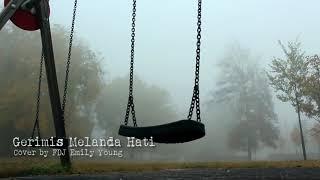 Download Fdj Emily Young Gerimis Melanda Hati Cover Mp3