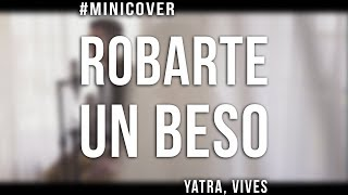 Robarte Un Beso CARLOS VIVES, SEBASTIAN YATRA Cover by Franco Bruno.mp3