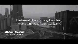 Underworld - Dark & Long [Dark Train] (Jerome Isma-Ae & Maor Levi Remix)