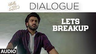 Lets Breakup Dialogue Padi Padi Leche Manasu Dialogues Sharwanand Sai Pallavi