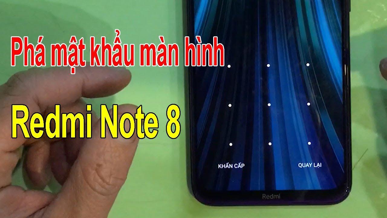 Phá mật khẩu hình vẽ mở khóa màn hình điện thoại Xiaomi Redmi Note 8