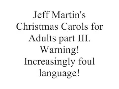 Adult Christmas Carols part 3