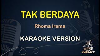 TAK BERDAYA Karaoke Rhoma Irama ( Karaoke Dangdut Koplo ) - Taz Musik