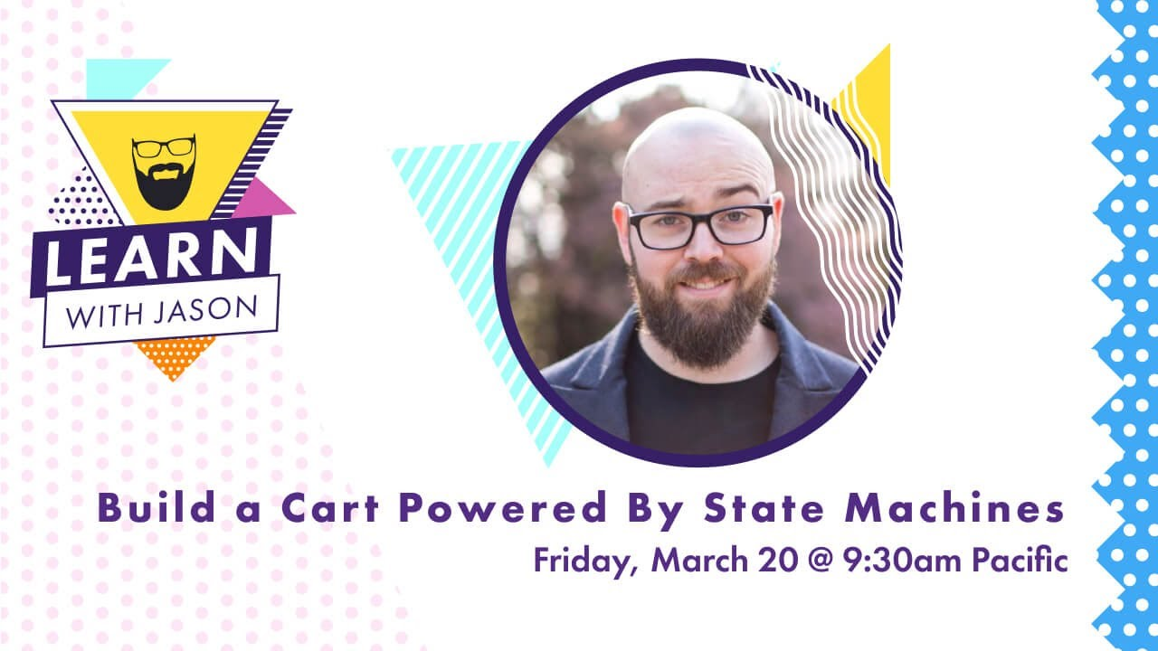 Build a Cart Powered By State Machines — Learn With Jason