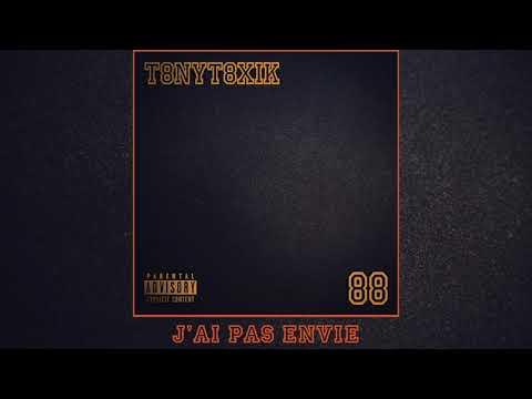Youtube: TonyToxik – J'ai pas envie