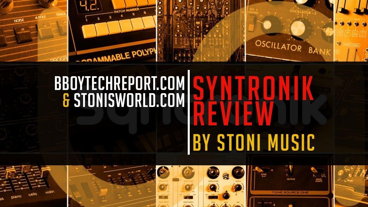 IK Multimedia Syntronik Review by Stoni Music - BBOY TECH REPORT