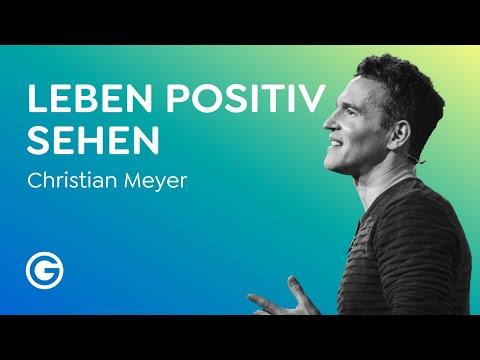 Fokus verändern: Wie du in allem das Positive findest // Christian Meyer
