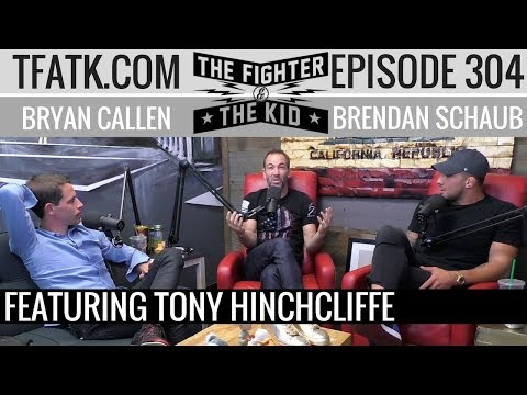 The Fighter and The Kid - Episode 304: Tony Hinchcliffe