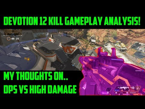 Apex Legends Devotion 12 Kills Gameplay Analysis | My Thoughts On DPS vs Damage Per Shot