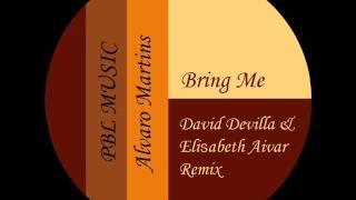 Alvaro Martins Bring me (David Devilla & Elisabeth Aivar Remix)