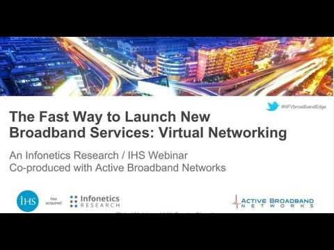 Webinar- The Fast Way to Launch New Broadband Services: Virtual Networking