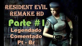 Resident Evil Remake - Detonado Parte 1 - Legendado, explicado, comentado e HD Remaster