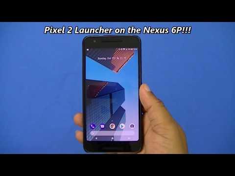 Pixel 2 Launcher Running on the Nexus 6P!!!