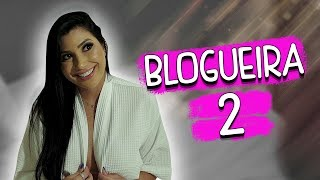 Blogueira 2 - DESCONFINADOS (erros no final)