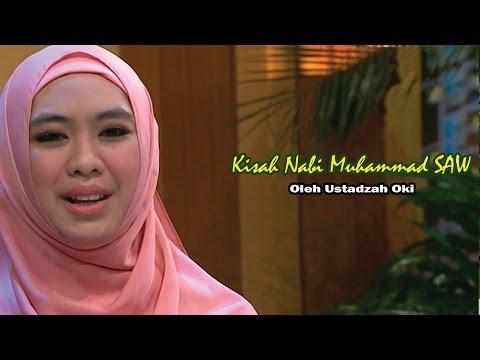 Kisah Nabi MUHAMMAD SAW, Diceritakan Oleh Ustadzah Oki Setiana Dewi