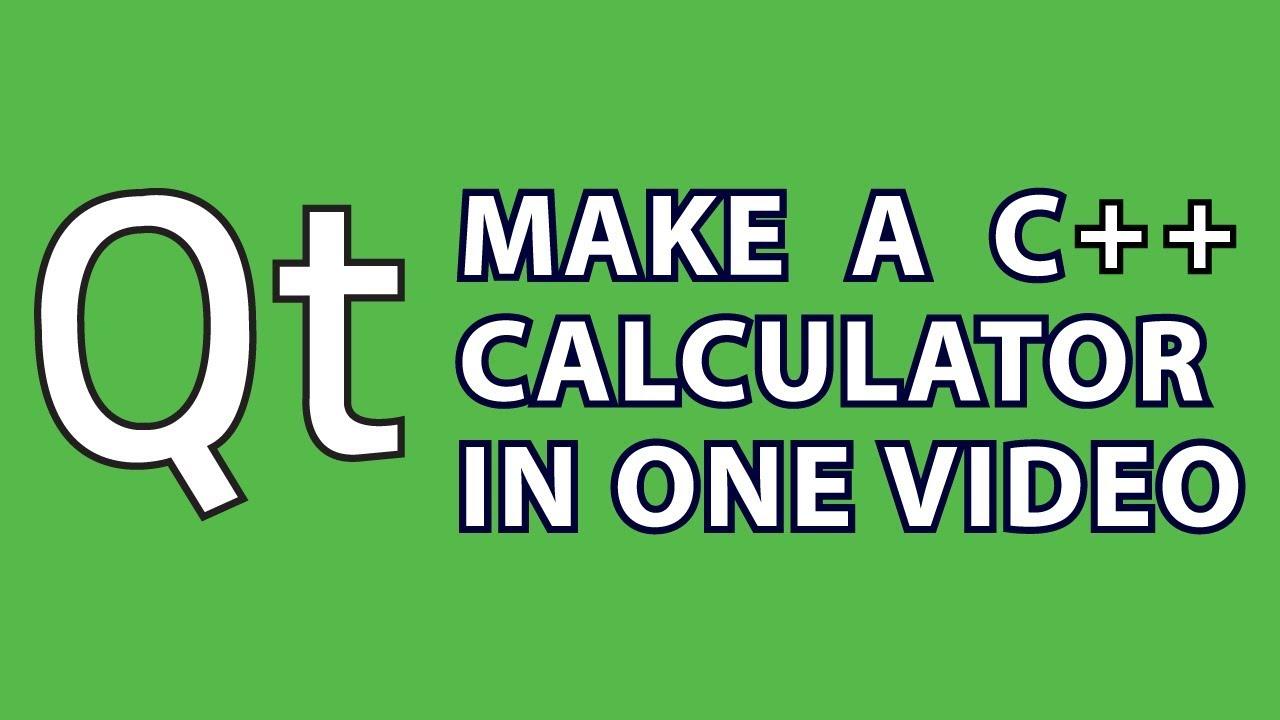 Qt Tutorial 2 : C++ Calculator
