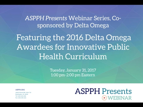 ASPPH Presents Webinar, co-sponsored by Delta Omega, featuring 2016 DO Curriculum Winners