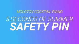 Safety Pin - 5 Seconds of Summer [cover by Molotov Cocktail Piano]