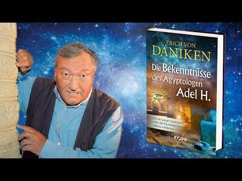 Erich von Däniken: Die Bekenntnisse des Ägyptologen Adel H.