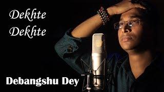 Atif Aslam : Dekhte Dekhte | Cover by Debangshu | Batti Gul Meter Chalu | KRS