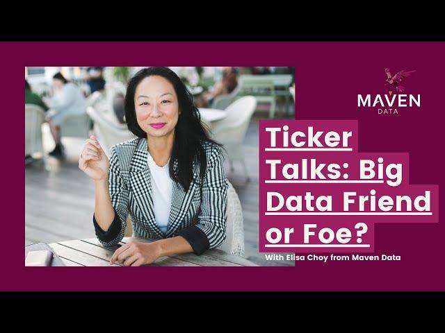 Ticker Talks: Big Data Friend or Foe? - With Elisa Choy