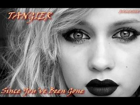 TANGIER ♠ Since You've Been Gone ♠ HQ