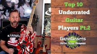 Top 10 Underrated Guitarists Part 2 - The Best Guitar Players You Might Not Know!