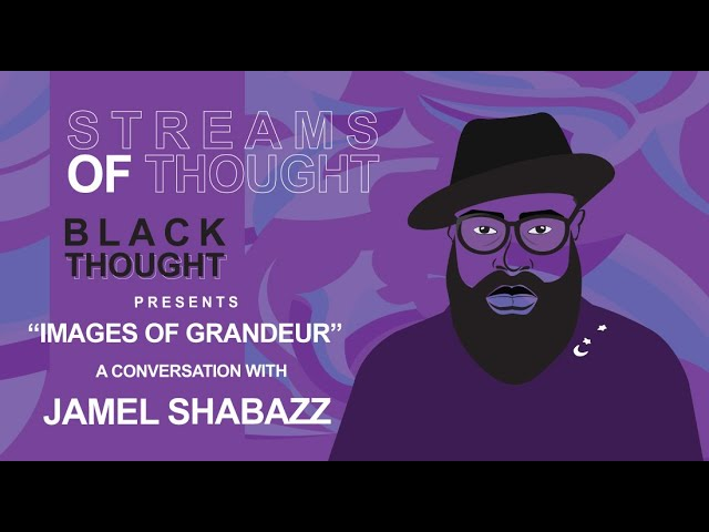 "Streams of Thought Presents: ""Images Of Grandeur"" A Conversation with Jamel Shabazz"