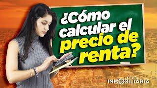 Cómo calcular el precio de renta💰🏘️