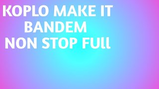 Download Lagu Koplo Make It Bandem Non Stop Koplo Gudanglagu Trending Musicdj MP3