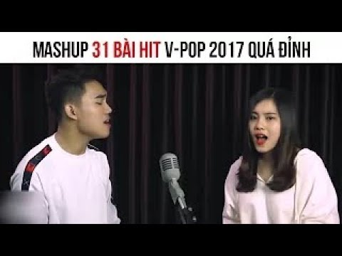 Mashup 31 bài hit V Pop 2017 ( 31 songs)