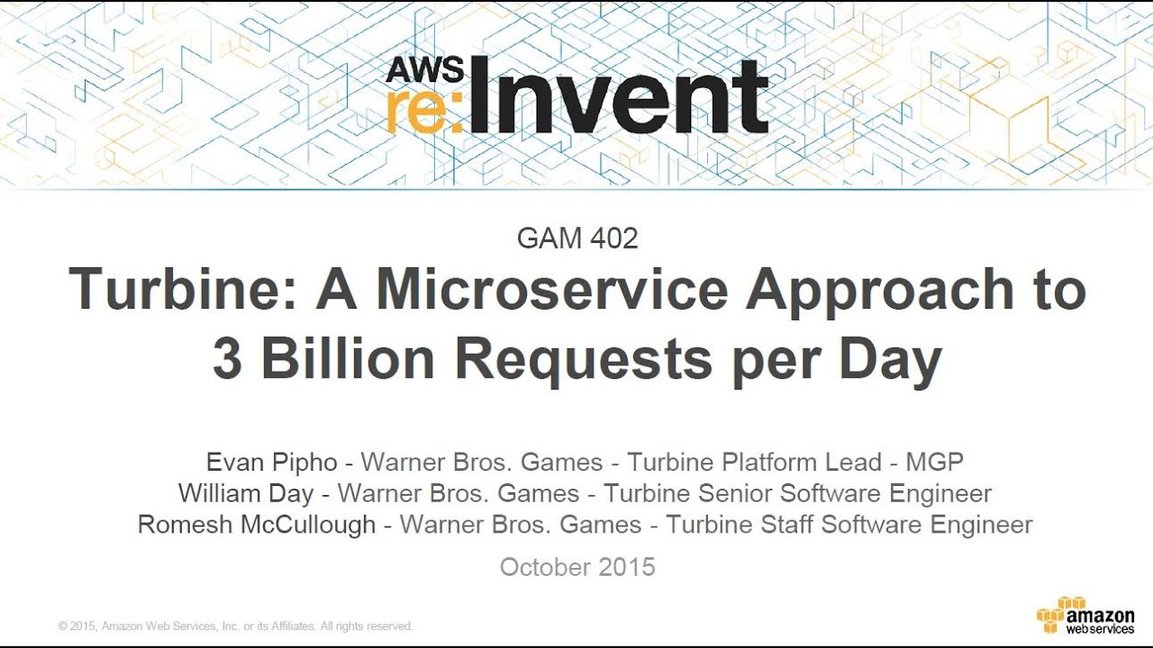 AWS re:Invent 2015 | (GAM402) Turbine: A Microservice Approach to Three  Billion Game Requests a Day