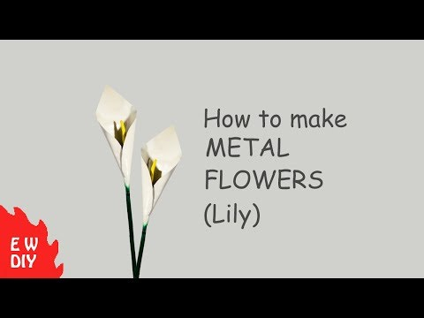 How to make Metal Flowers