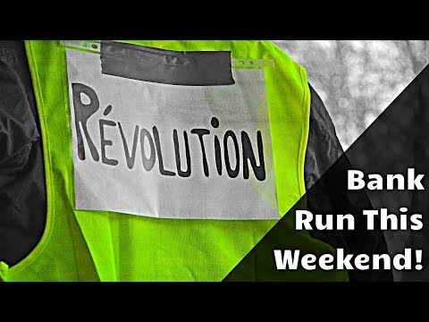 Yellow Vests to Start a Bank Run in France THIS WEEKEND