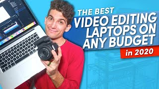 How to Choose the Best Video Editing Laptop on Any Budget in 2020