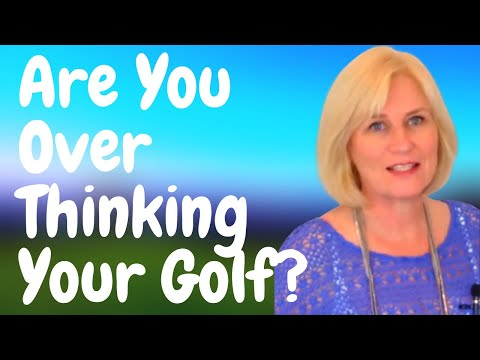 Golf Mental Tips - Golf Over Analysis Leads To Golf Paralysis - Golf Psychology
