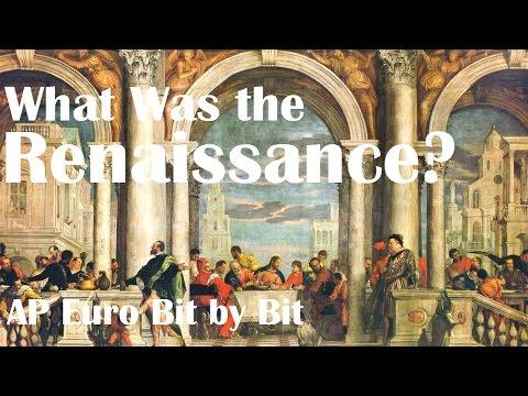 What Was the Renaissance? AP Euro Bit by Bit #1