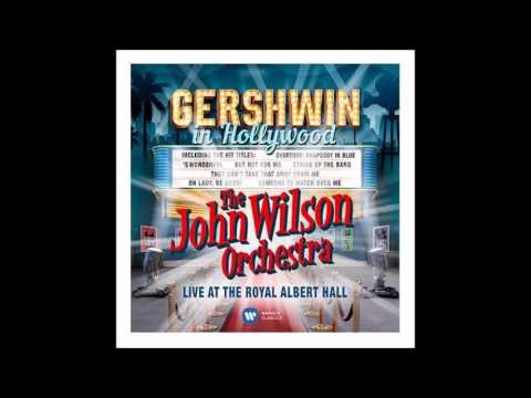 The John Wilson Orchestra - Gershwin in Hollywood 2016 - Rhapsody In Blue: Overture