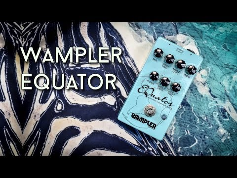 Wampler Equator Review - Let's shape some things!