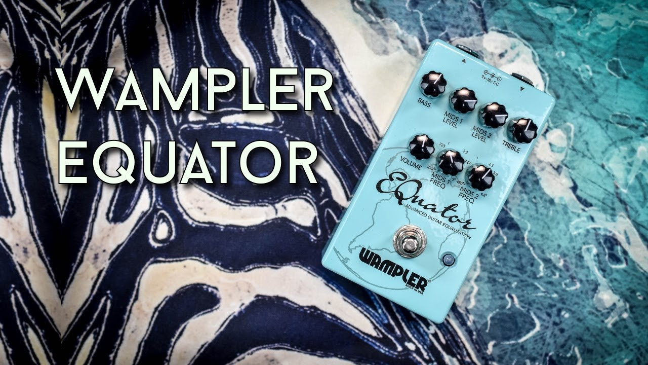 Wampler EQuator — Advanced Audio Equalizer pedal | Page 2