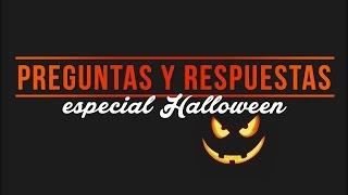 Preguntas y Respuestas // Especial Halloween