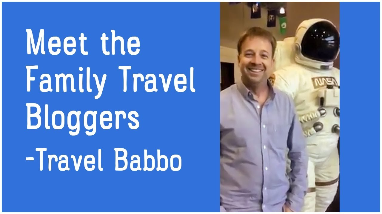 Download Meet the Family Travel Bloggers- Travel Babbo