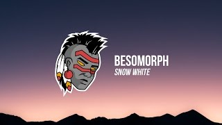 Besomorph - Snow White