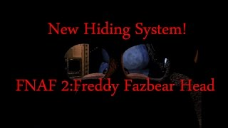 New Hiding System With Freddy Fazbear Head!-Five Nights At Freddy