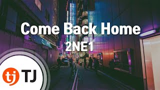 Come Back Home_2NE1 투애니원_TJ노래방 MR (KR)
