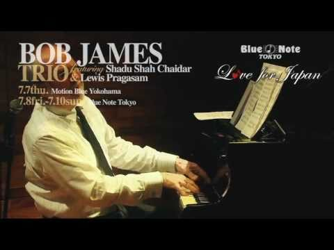 BOB JAMES TRIO 2011 7.8fri.-7.10sun. -trailer-