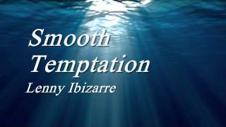 Smooth Temptation - Lenny Ibizarre